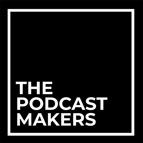 THE PODCAST MAKERS